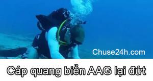Cáp quang biển AAG lại đứt vào
