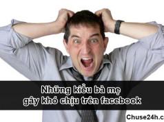 Những kiểu bà mẹ gây khó chịu trên facebook