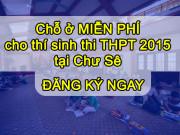 Chuse24h hỗ trợ chỗ ở Miễn Phí cụm thi THPT tại Chư Sê