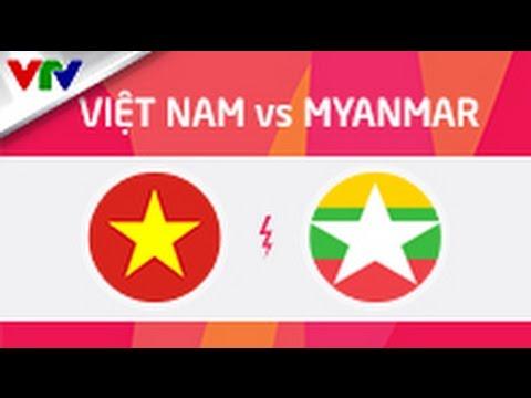 Trực tiếp U23 Việt Nam - U23 Myanmar - Bán Kết 1 SeaGames 28